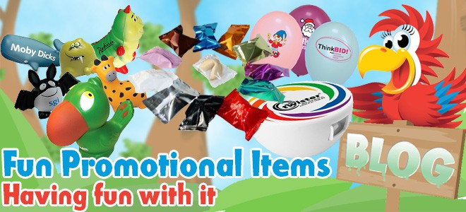 Fun Promotional Items - Having Fun With It