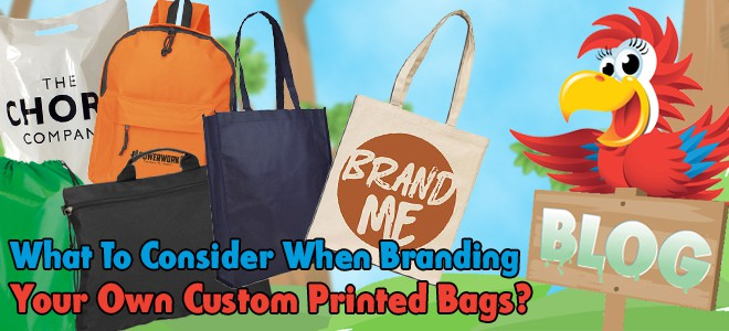 What to consider when branding your own custom printed bags