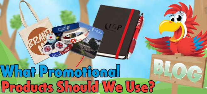 What promotional product should we use? - Promo Parrot Blog