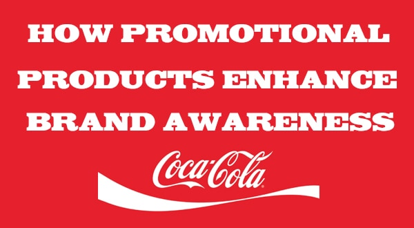 How promotional products can enhance brand awareness