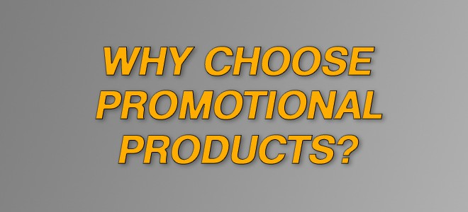 Why Choose Promotional Products