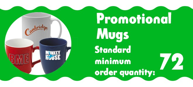 Promotional Mugs. Standard Minimum Order Quantity: 72